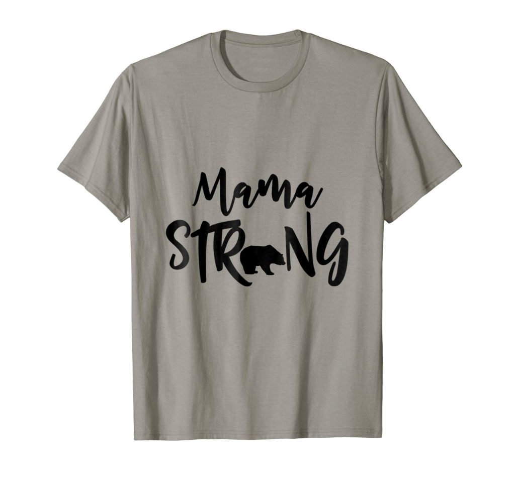 15 Best Gifts for Single Moms: Mama Bear Strong TShirt