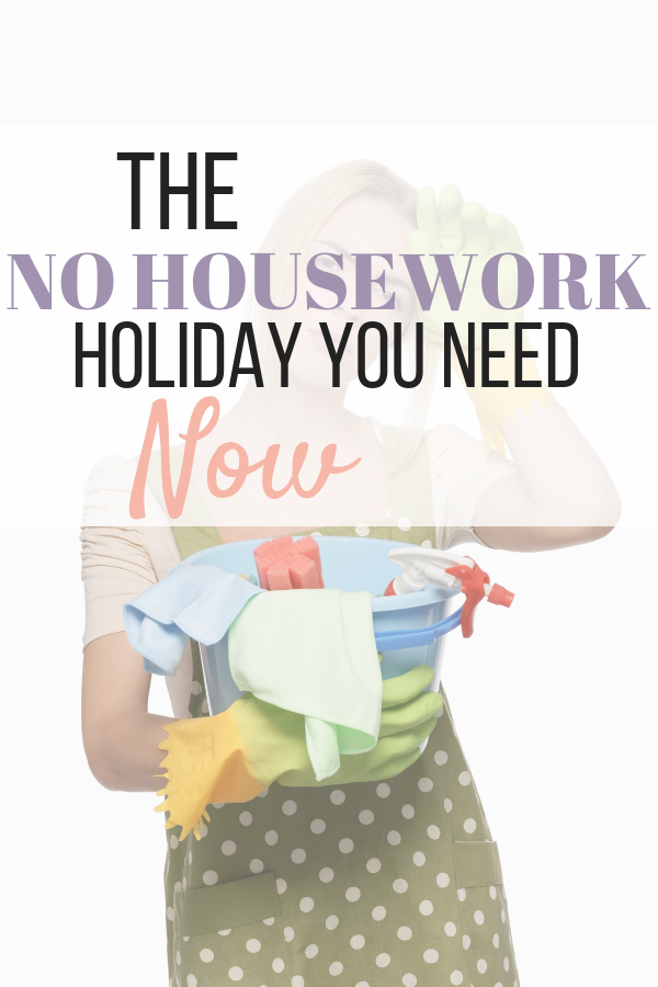 Holiday for overworked single moms who need a break | National No Housework Day | 4 ways to celebrate