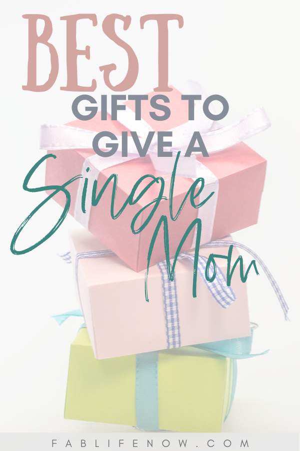 Best gifts to give a single mom.