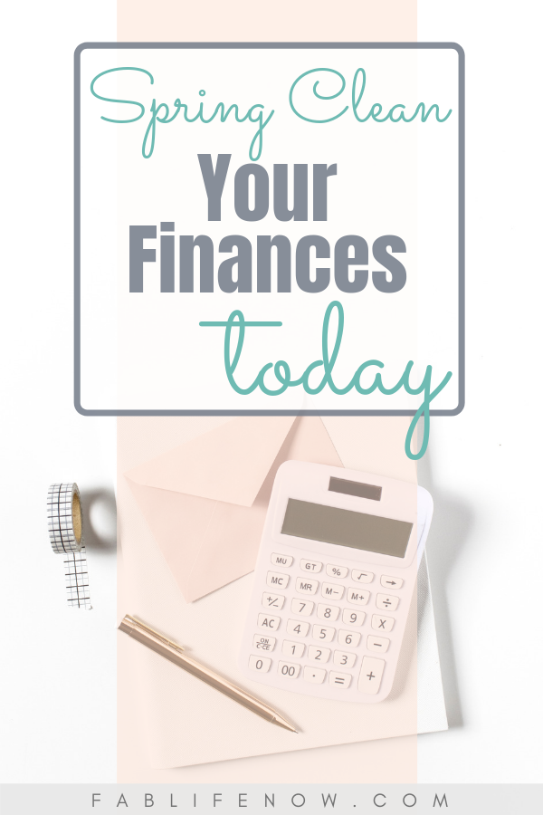 spring clean finances, spring clean your budget, reevaluate your budget, take care of your finances