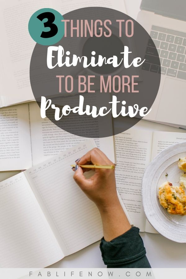 3 things to eliminate for increased productivity
