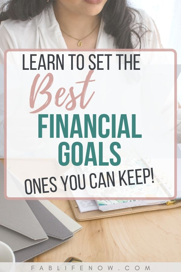 learn to set financial goals you can keep