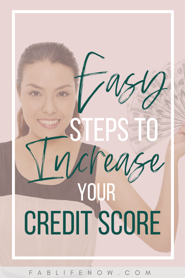 Easy steps to increase your credit score.