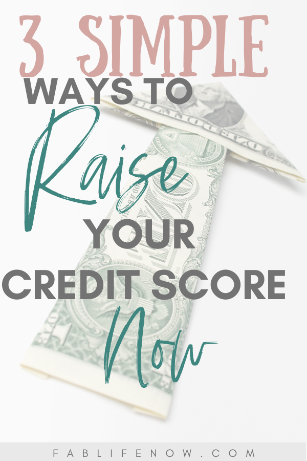 3 Simple ways to raise your credit score now, pin and share.