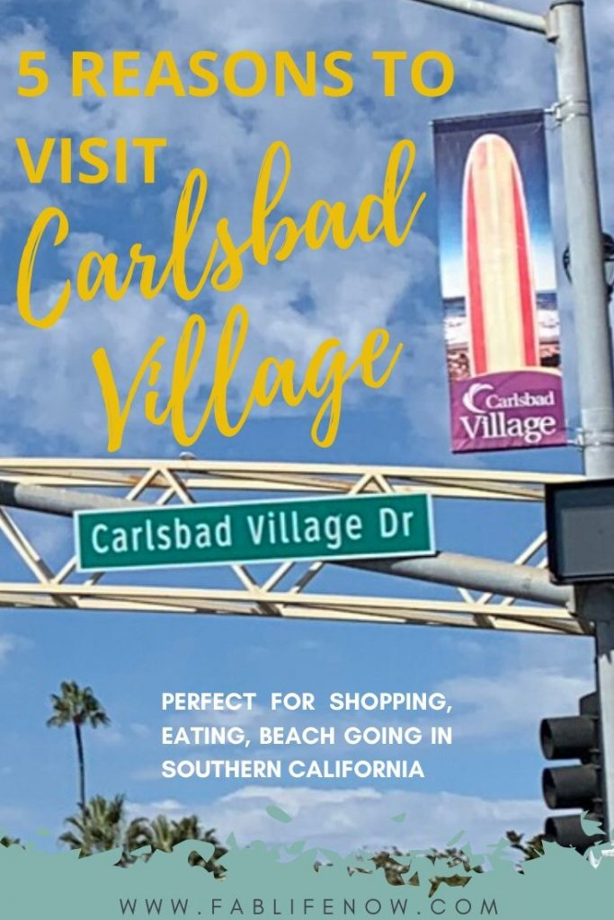 5 reasons to visit carlsbad village