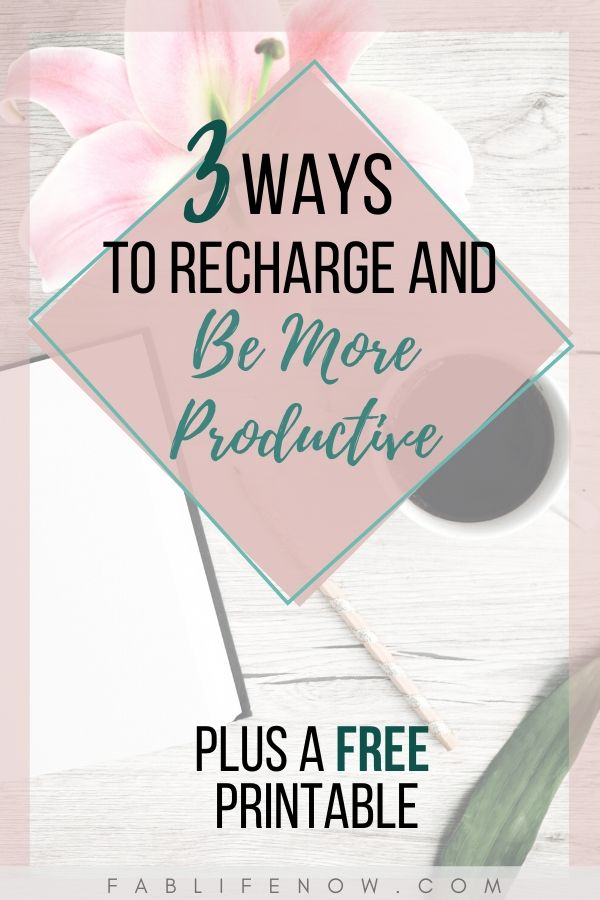 3 ways to recharge and be more productive