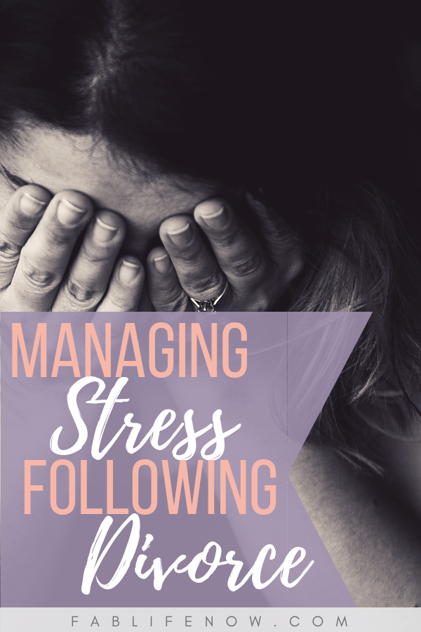 managing stress following divorce, reducing stress of divorce, handle the stress from divorce, divorce stress, woman following divorce, thrive after divorce