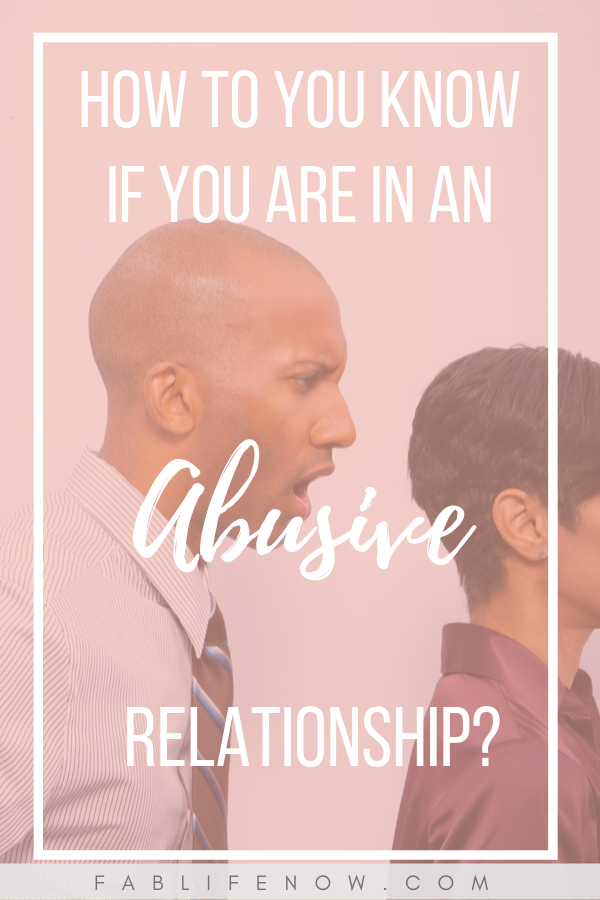 How to know if you are in an abusive relationship.
